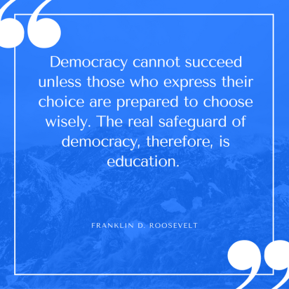 democracy-cannot-succeed-unless-those-who-express-their-choice-are-prepared-to-choose-wisely-the-real-safeguard-of-democracy-therefore-is-education